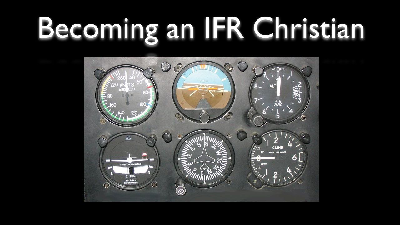 Becoming an IFR Christian
