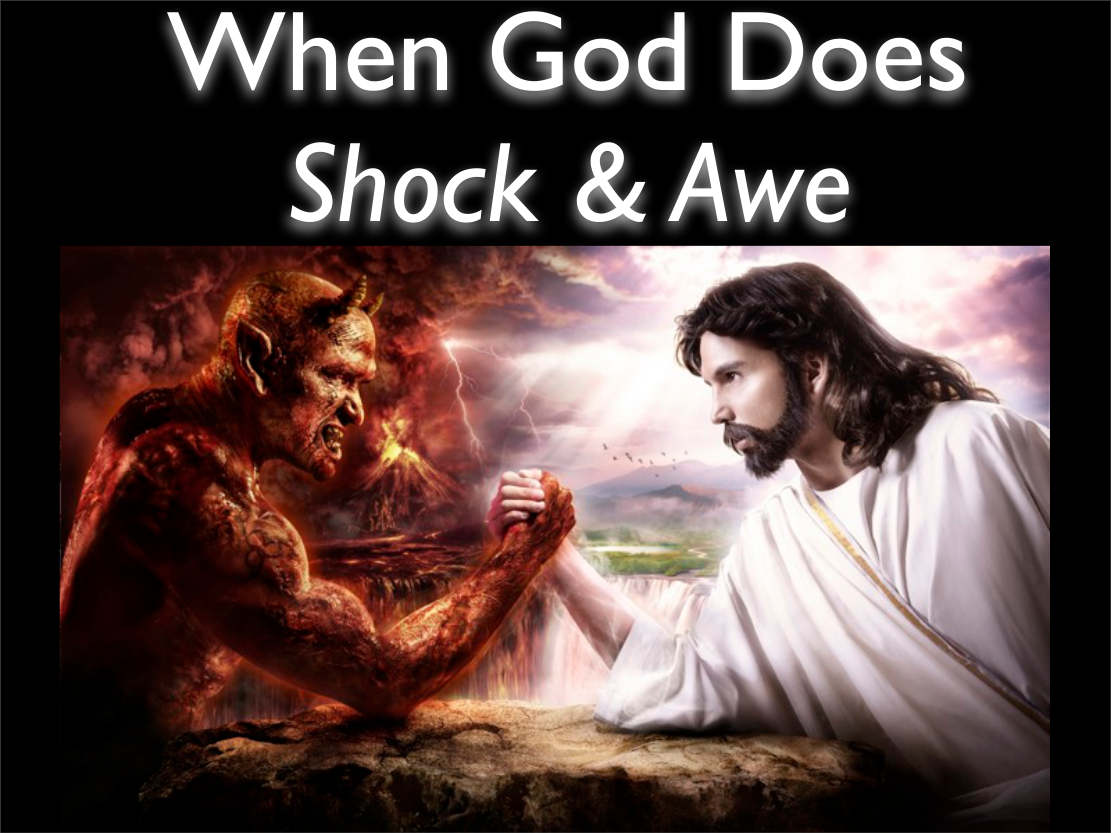 When God Does Shock and Awe