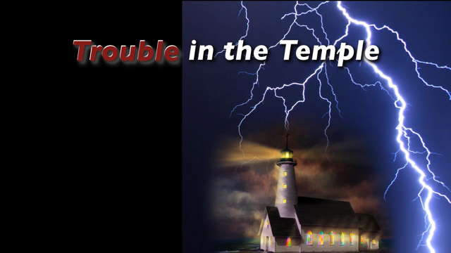Trouble in the Temple